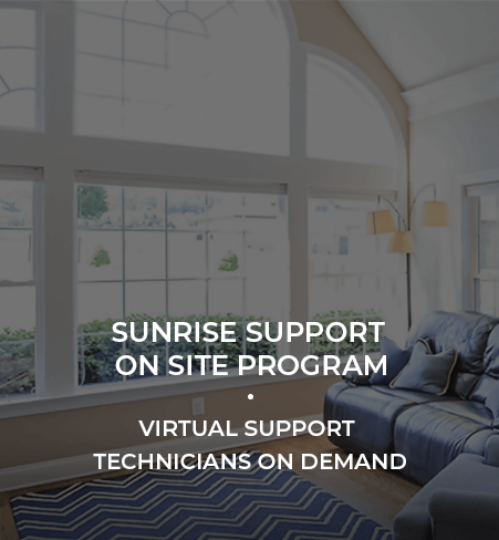 Sunrise Support On Site Program, Virtual Support Technicians On Demand